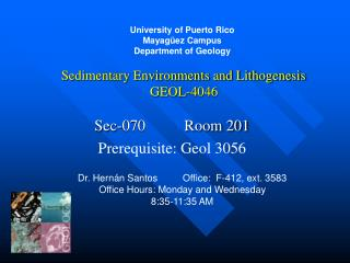 University of Puerto Rico Mayag ez Campus Department of Geology   Sedimentary Environments and Lithogenesis  GEOL-4046