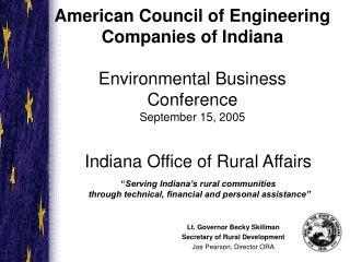 Lt. Governor Becky Skillman Secretary of Rural Development Joe Pearson, Director ORA