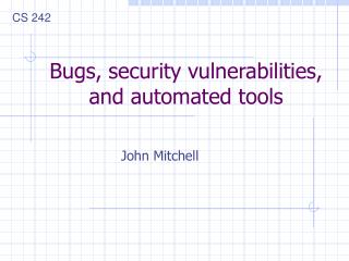 Bugs, security vulnerabilities, and automated tools
