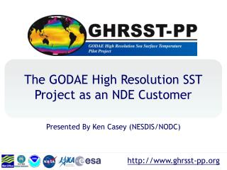 The GODAE High Resolution SST Project as an NDE Customer