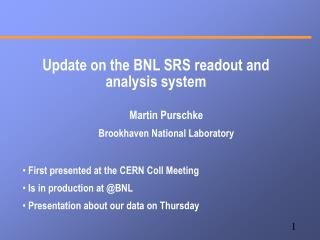 Update on the BNL SRS readout and analysis system