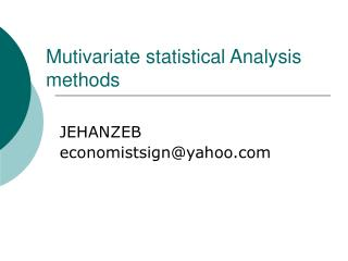 Mutivariate statistical Analysis methods
