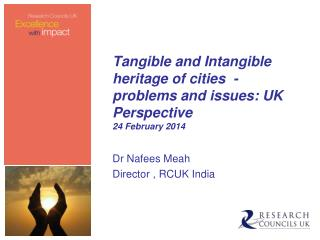 Tangible and Intangible heritage of cities  - problems and issues: UK Perspective 24 February 2014