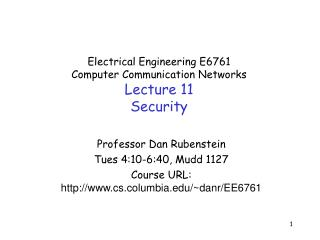 Electrical Engineering E6761 Computer Communication Networks Lecture 11 Security
