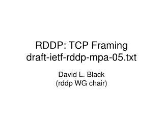 RDDP: TCP Framing draft-ietf-rddp-mpa-05.txt