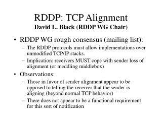 RDDP: TCP Alignment David L. Black (RDDP WG Chair)