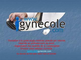 - Formation à la gynécologie médicale gratuite par internet  réservée au professionnels de santé