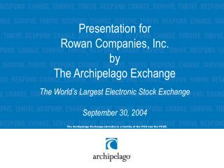The Archipelago Exchange (ArcaEx) is a facility of the PCX and the PCXE.