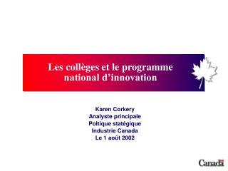 Karen Corkery Analyste principale Poltique stat égique Industrie Canada Le 1 ao ût  2002