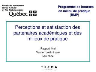 Perceptions et satisfaction des partenaires académiques et des milieux de pratique