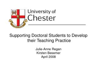 Supporting Doctoral Students to Develop  their Teaching Practice