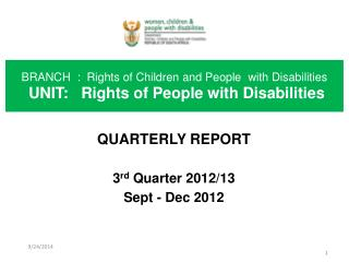 QUARTERLY REPORT 3 rd  Quarter 2012/13 Sept - Dec 2012