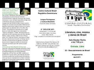 Centro Cultural Brasil República Dominicana Lengua Portuguesa  y Cultura Brasileña