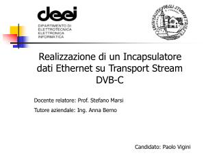 Realizzazione di un Incapsulatore dati Ethernet su Transport Stream DVB-C