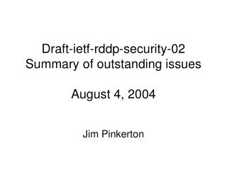 Draft-ietf-rddp-security-02 Summary of outstanding issues  August 4, 2004