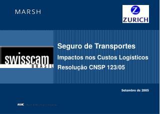 Seguro de Transportes Impactos nos Custos Logísticos Resolução CNSP 123/05