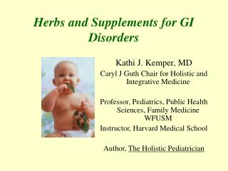 Herbs and Supplements for GI Disorders