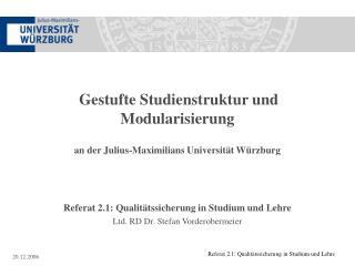 Gestufte Studienstruktur und Modularisierung an der Julius-Maximilians Universität Würzburg