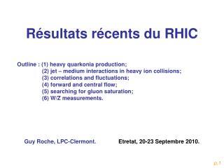 Résultats récents du RHIC