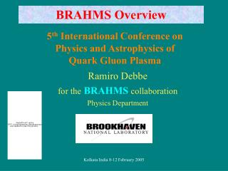 Ramiro Debbe  for the BRAHMS collaboration Physics Department