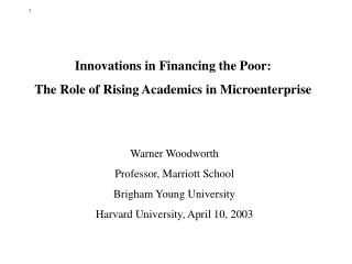 Innovations in Financing the Poor: The Role of Rising Academics in Microenterprise