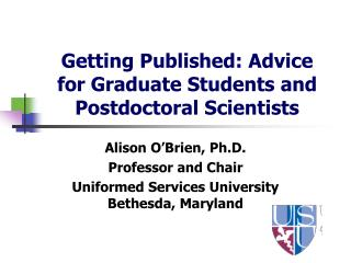 Getting Published: Advice  for Graduate Students and Postdoctoral  Scientists