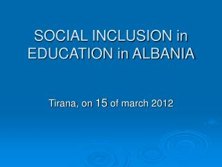 SOCIAL INCLUSION in EDUCATION in ALBANIA