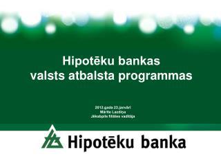 Hipotēku bankas  valsts atbalsta programmas