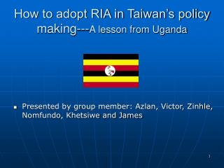 How to adopt RIA in Taiwan's policy making--- A lesson from Uganda