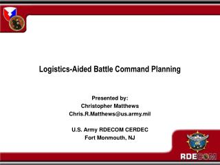 Logistics-Aided Battle Command Planning