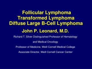 Follicular Lymphoma Transformed Lymphoma Diffuse Large B-Cell Lymphoma