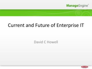 Current and Future of Enterprise IT