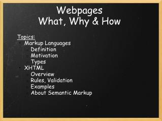 Webpages What, Why & How