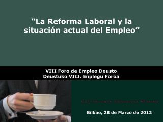 """""""La Reforma Laboral y la situación actual del Empleo"""""""