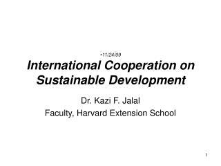 11/24/09 International Cooperation on Sustainable Development