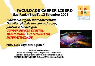 FACULDADE CÁSPER LÍBERO Sao Paulo (Brasil), 12 Setembro 2008