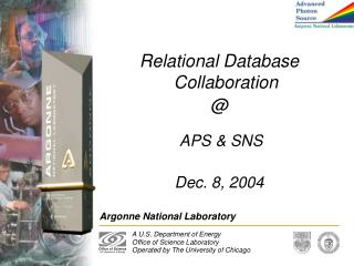Relational Database Collaboration  @  APS & SNS Dec. 8, 2004
