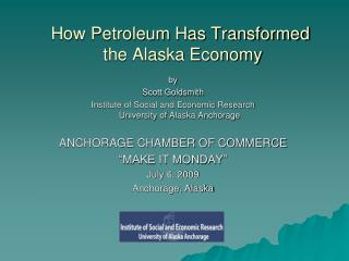 How Petroleum Has Transformed  the Alaska Economy