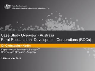 Case Study Overview - Australia  Rural Research an  Development Corporations (RDCs)