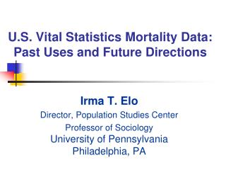 U.S. Vital Statistics Mortality Data: Past Uses and Future Directions