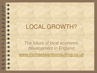 LOCAL GROWTH?