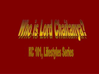 Who is Lord Chaitanya