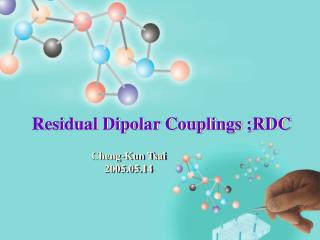 Residual Dipolar Couplings ;RDC
