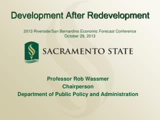 Professor Rob Wassmer Chairperson Department of Public Policy and Administration