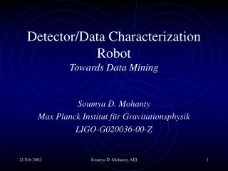 Detector/Data Characterization Robot Towards Data Mining