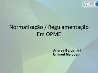 Normatização / Regulamentação Em OPME