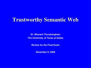 Trustworthy Semantic Web
