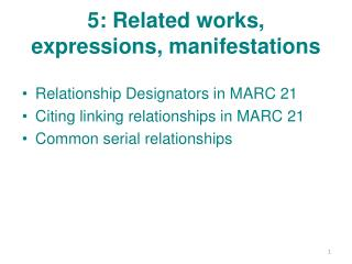 5: Related works, expressions, manifestations