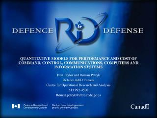 Ivan Taylor and Roman Petryk Defence R&D Canada  Centre for Operational Research and Analysis