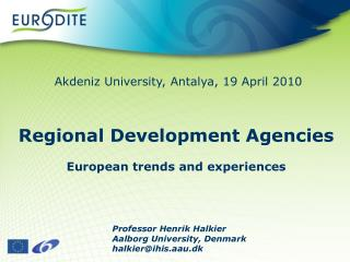 Regional Development Agencies  European trends and experiences